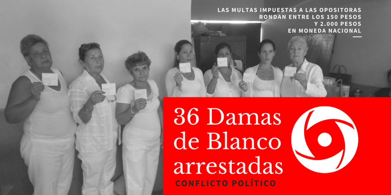 36 DAMAS DE BLANCO ARRESTADAS