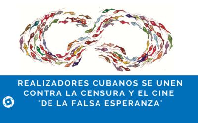 Realizadores cubanos se unen contra la censura y el cine 'de la falsa esperanza'