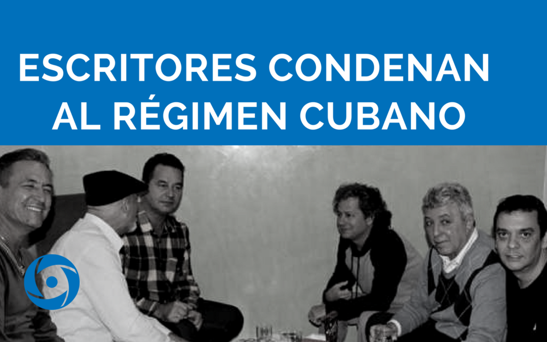 Escritores condenan al régimen cubano