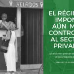 El régimen impone aún  más controles al sector privado