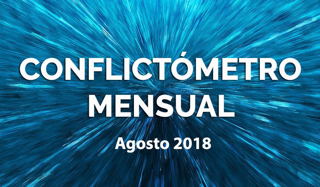 Conflictometro agosto 2018: De conflictos latentes a conflictos visibles