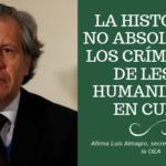 La historia no absolverá los crímenes de lesa humanidad en Cuba
