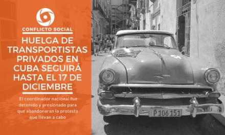 Huelga de transportistas privados en Cuba seguirá hasta el 17 de diciembre