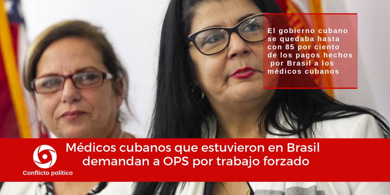 Médicos cubanos que estuvieron en Brasil  demandan a OPS por trabajo forzado