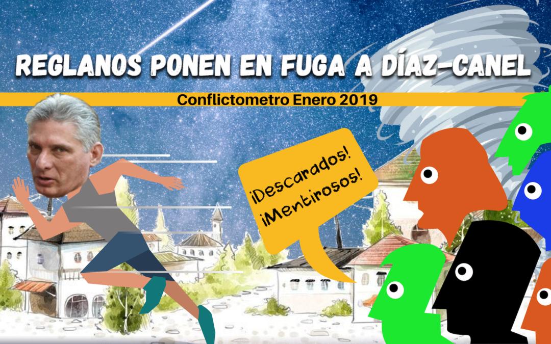 REGLANOS PONEN EN FUGA A DÍAZ-CANEL: CONFLICTÓMETRO DE ENERO 2019