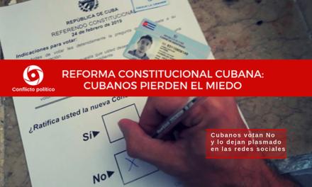 Reforma Constitucional Cubana: cubanos pierden el miedo