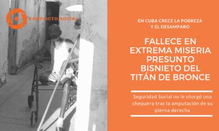 Fallece en extrema miseria presunto bisnieto del Titán de Bronce