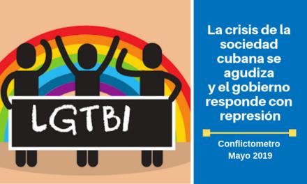 Conflictometro Mayo: LA CRISIS DE LA SOCIEDAD CUBANA SE AGUDIZA  Y EL GOBIERNO RESPONDE CON REPRESIÓN