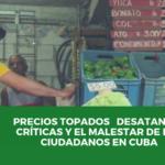 Precios topados desatan críticas y el malestar de los ciudadanos en Cuba