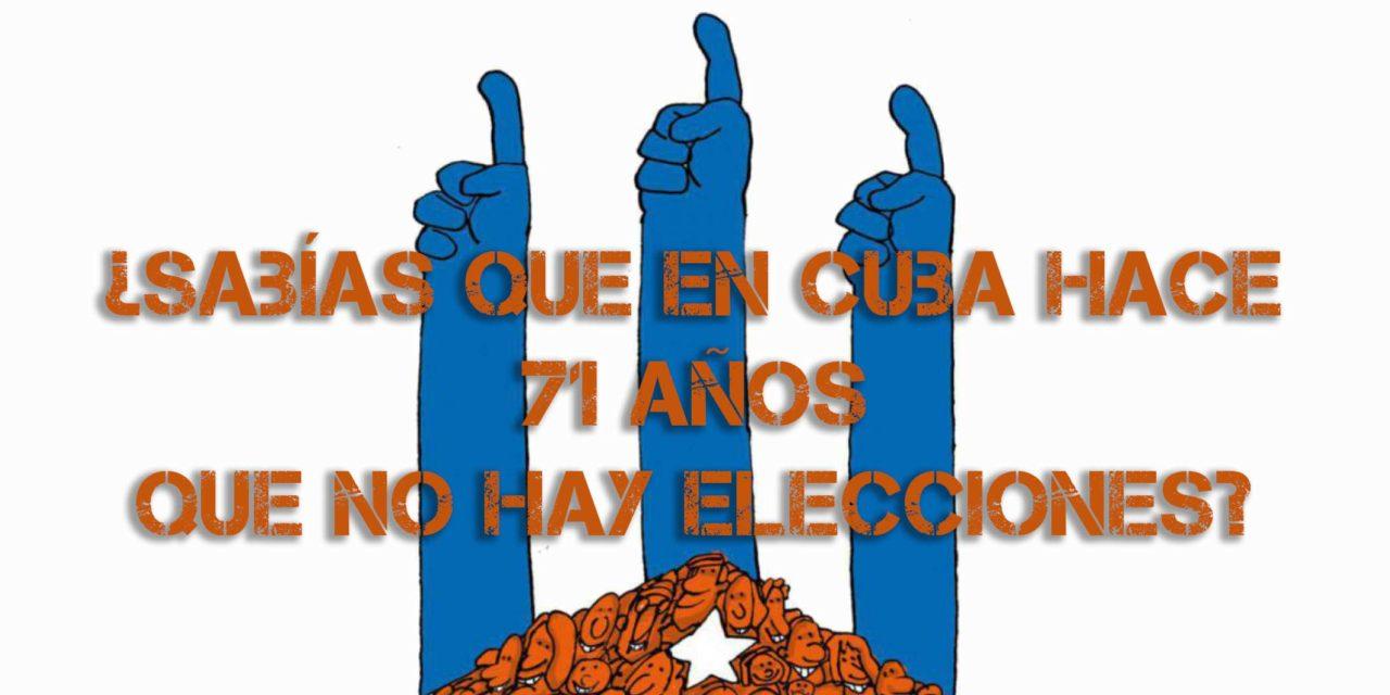 ¿Sabías que en Cuba hace 71 años que no hay elecciones?