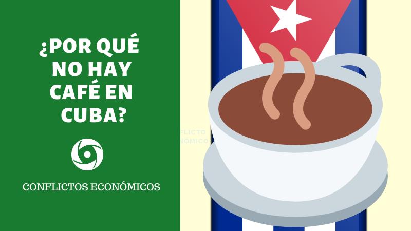 ¿POR QUÉ NO HAY CAFÉ EN CUBA?