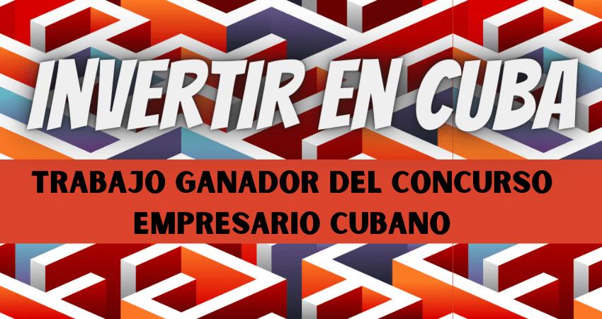 INVERTIR EN CUBA.  PREMIO CONCURSO EMPRESARIO CUBANO
